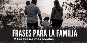 Las frases más bonitas de la familia
